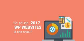Chi phí tạo website WordPress 2017 là bao nhiêu