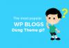 Các-blog-WP-nổi-tiếng-dùng-theme-gi - thumb
