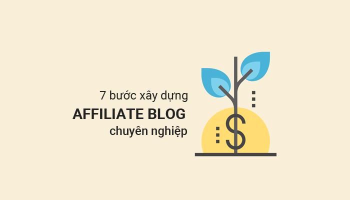 7-bước-xây-dựng-affiliate-blog-chuyên-nghiệp
