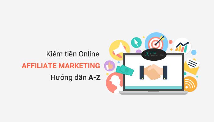 Hướng dẫn Kiếm tiền Online bằng Affiliate Marketing 2020 | Vui Học ...