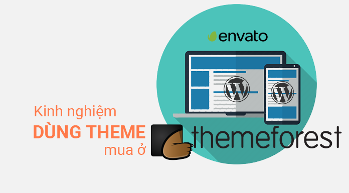 Kinh nghiệm chọn mua theme WordPress từ Themeforest | Vui
