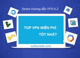 Top dịch vụ VPS Free tốt nhất thế giới